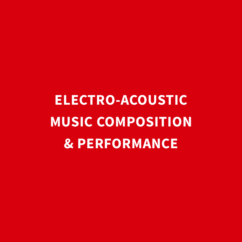 Electro-acoustic Music Composition & Performance