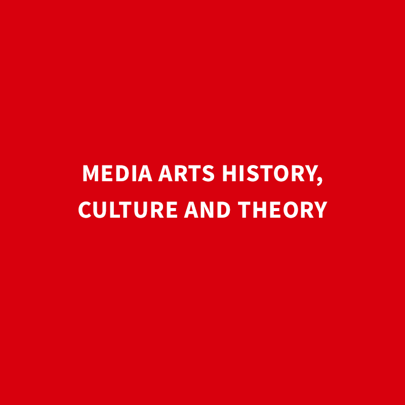 Media Arts History, Culture and Theory