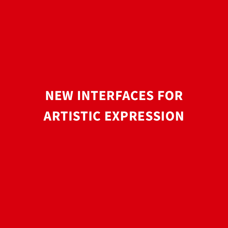 New Interfaces for Artistic Expression