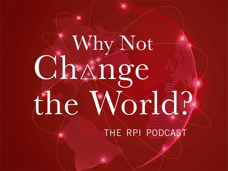 "Logo for the RPI Podcast, ""Why Not Change the World?"""